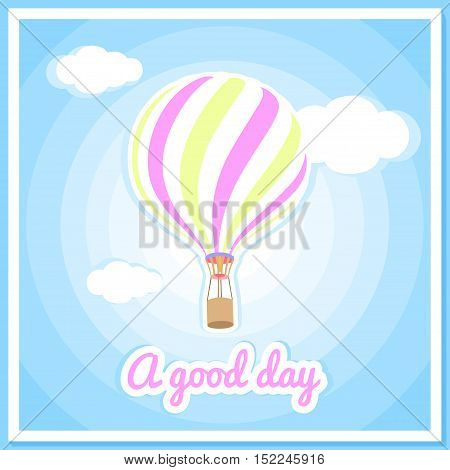 Vector illustration of a hot air balloon, clouds. Beautiful, colorful balloon, hot air balloon. Greeting card, poster. Good day, air, nature, sky, clouds. Summer background.