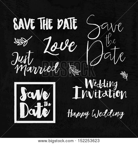 Save the date hand lettering logos. Set of wedding invitation vintage typographic design elements. Vector calligraphic phrases about love wedding just married.