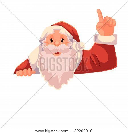 Santa Claus pointing up with place for text below, cartoon style vector illustration on white background. Half length portrait of Santa drawing attention to text below and pointing up