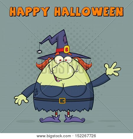 Ugly Witch Cartoon Mascot Character Waving For Greeting. Illustration With Halftone Background And Text Happy Halloween