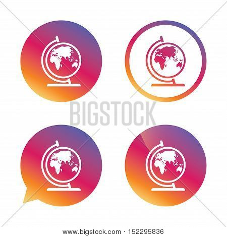 Globe sign icon. World map geography symbol. Globe on stand for studying. Gradient buttons with flat icon. Speech bubble sign. Vector