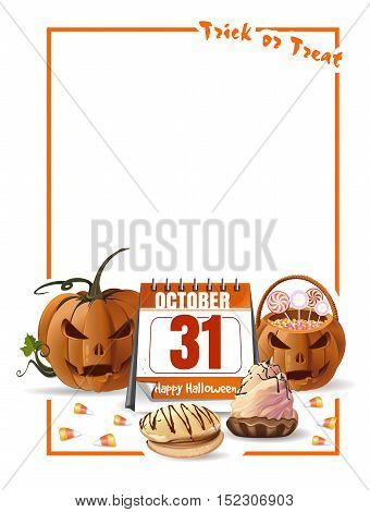 Halloween frame. Halloween design with jack-o'-lantern, candy corn, basket with sweets, calendar with festive date, frame and free space for text. Trick or treat. Vector illustration