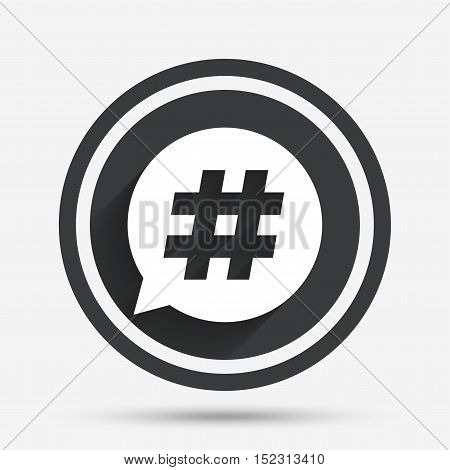Hashtag speech bubble sign icon. Social media symbol. Circle flat button with shadow and border. Vector