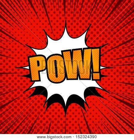 Pow comic cartoon. Pop-art style. Vector illustration in red colors with cloud, halftone effects and rays. Explosion template