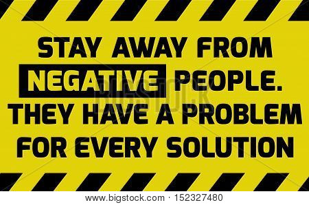 Stay Away From Negative People Sign