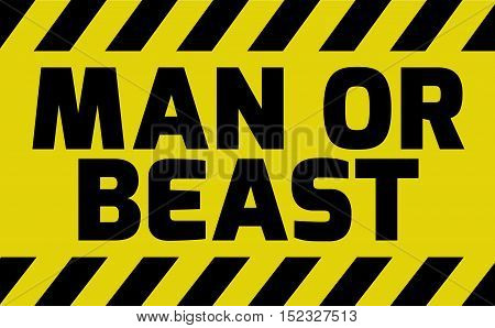 Man Or Beast Sign