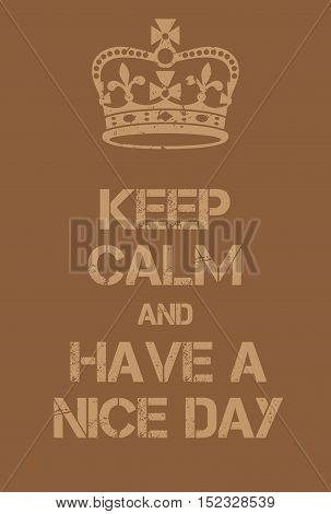 Keep Calm And Have A Nice Day Poster