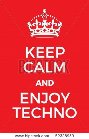 Keep Calm And Enjoy Techno Poster