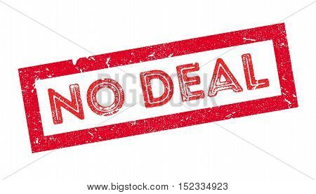 No Deal rubber stamp on white. Print, impress, overprint.
