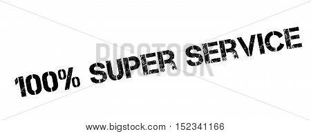 100 Percent Super Service Rubber Stamp
