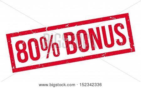 80 Percent Bonus Rubber Stamp