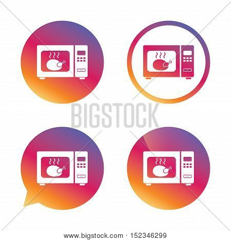 Microwave oven sign icon. Roast chicken. Kitchen electric stove symbol. Gradient buttons with flat icon. Speech bubble sign. Vector