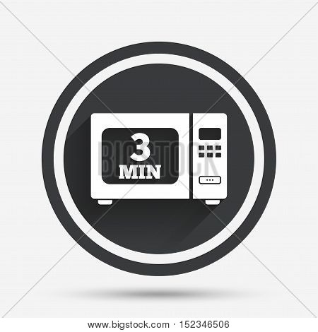 Cook in microwave oven sign icon. Heat 3 minutes. Kitchen electric stove symbol. Circle flat button with shadow and border. Vector