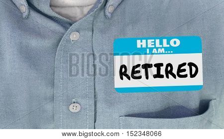 Hello I am Retired Not Working Quit Job Nametag 3d Illustration