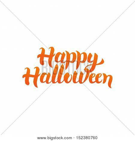 Happy Halloween Quote. Vector Illustration of Ink Brush Calligraphy Isolated over White Background. Hand Drawn Lettering Postcard.