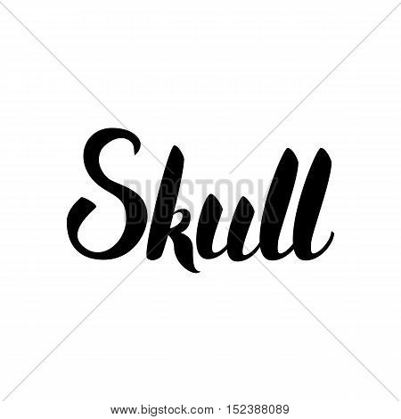 Skull Lettering. Vector Illustration of Calligraphy Isolated over White Background. Hand Drawn Ink Brush Text.
