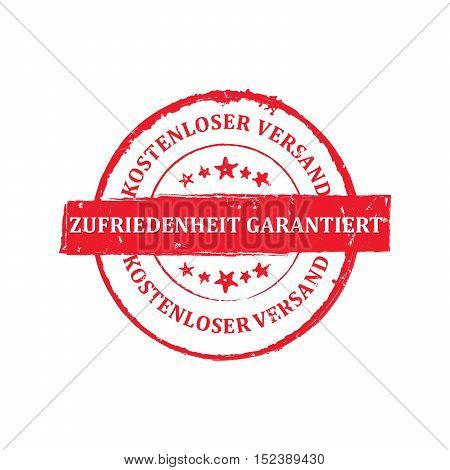 Satisfaction Guaranteed, Free Shipping (Text in German language: Zufriedenheit Garantiert, kostenloser Versand) - red stamp / bagde. Print colors used