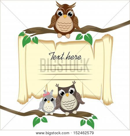 Three cute owls on a tree branch with old paper scroll. Template for greeting card or cover of notebook. Vector background with family of owls on the branch.