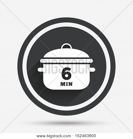 Boil 6 minutes. Cooking pan sign icon. Stew food symbol. Circle flat button with shadow and border. Vector
