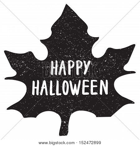 Halloween overlays label with quotes inside on textured black leaf, vector background. modern brush calligraphy and hand drawn lettering. Use halloween cards, covers, tags, icons set and more.