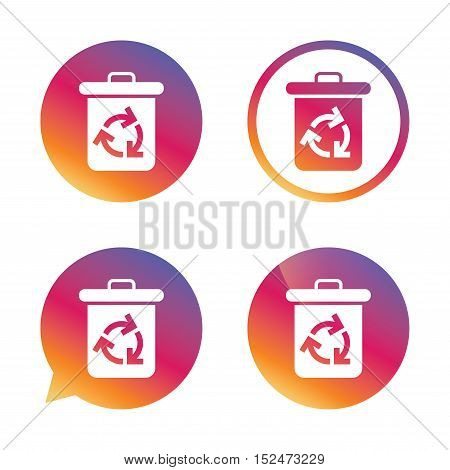 Recycle bin icon. Reuse or reduce symbol. Gradient buttons with flat icon. Speech bubble sign. Vector