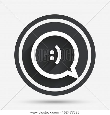 Chat sign icon. Speech bubble with smile symbol. Communication chat bubbles. Circle flat button with shadow and border. Vector