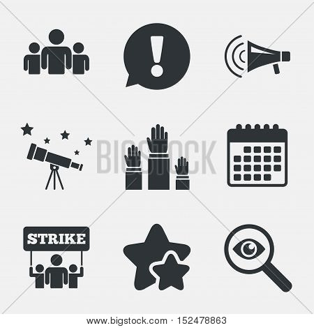 Strike group of people icon. Megaphone loudspeaker sign. Election or voting symbol. Hands raised up. Attention, investigate and stars icons. Telescope and calendar signs. Vector