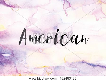 American Colorful Watercolor And Ink Word Art