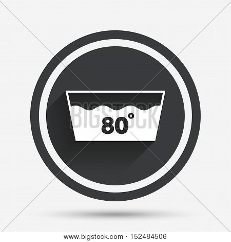 Wash icon. Machine washable at 80 degrees symbol. Circle flat button with shadow and border. Vector