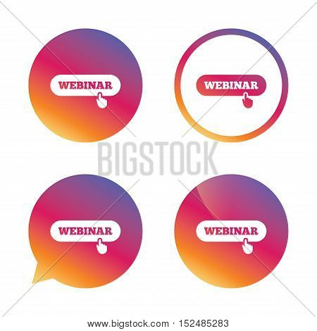 Webinar hand pointer sign icon. Web study symbol. Website e-learning navigation. Gradient buttons with flat icon. Speech bubble sign. Vector