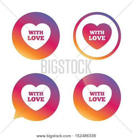 Heart sign icon. With Love symbol. Gradient buttons with flat icon. Speech bubble sign. Vector