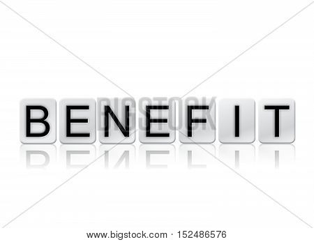Benefit Isolated Tiled Letters Concept And Theme