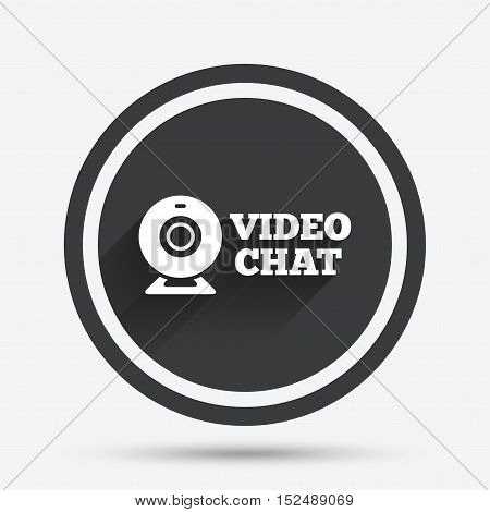 Video chat sign icon. Webcam video conversation symbol. Website webcam talk. Circle flat button with shadow and border. Vector