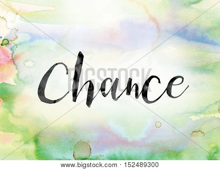 Chance Colorful Watercolor And Ink Word Art