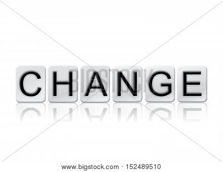 Change Isolated Tiled Letters Concept And Theme