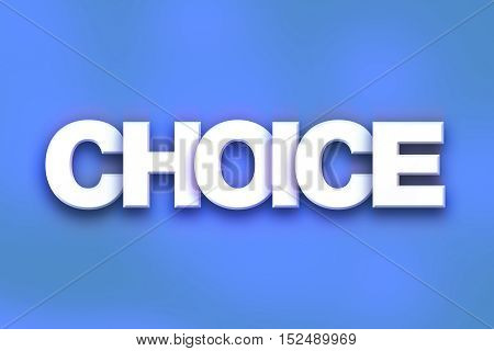 Choice Concept Colorful Word Art