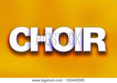 Choir Concept Colorful Word Art