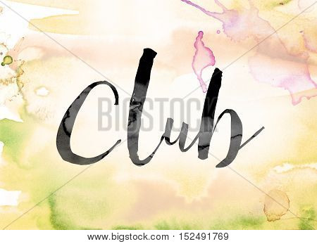 Club Colorful Watercolor And Ink Word Art