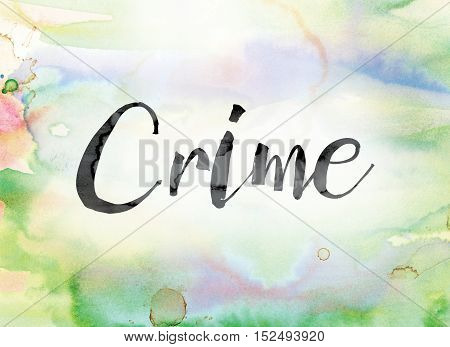 Crime Colorful Watercolor And Ink Word Art