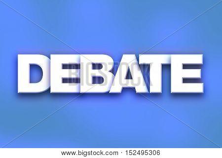 Debate Concept Colorful Word Art