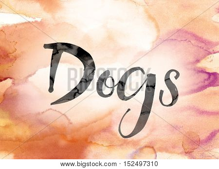 Dogs Colorful Watercolor And Ink Word Art