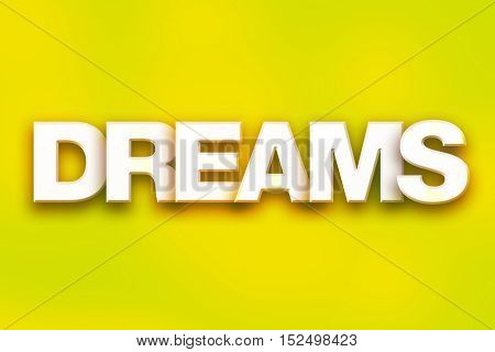 Dreams Concept Colorful Word Art