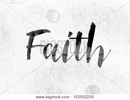 Faith Concept Painted In Ink