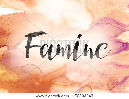 Famine Colorful Watercolor And Ink Word Art