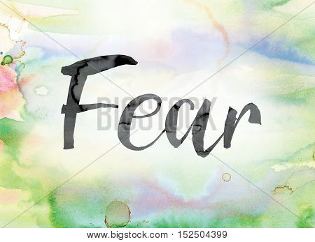 Fear Colorful Watercolor And Ink Word Art