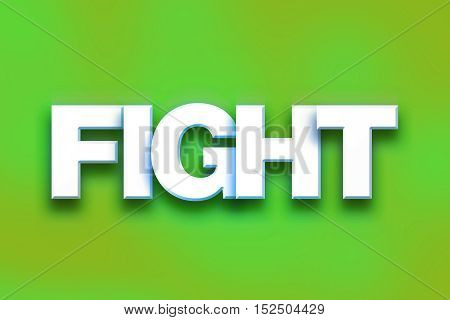 Fight Concept Colorful Word Art
