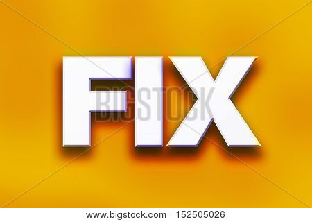 Fix Concept Colorful Word Art