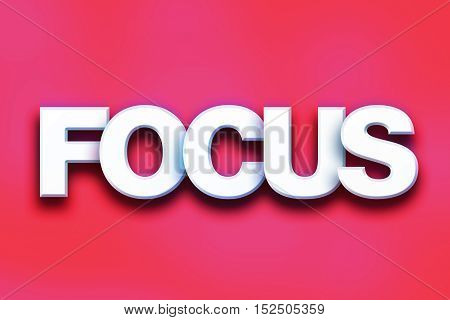 Focus Concept Colorful Word Art