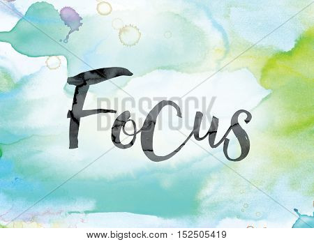 Focus Colorful Watercolor And Ink Word Art