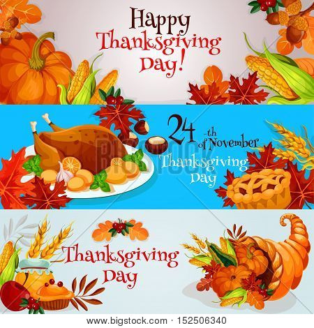Happy Thanksgiving Day banners, posters, greeting, invitation cards set. Traditional thanksgiving design with table plenty of food, roasted turkey, cornucopia harvest horn, pumpkins and vegetables on background with oak and maple leaves